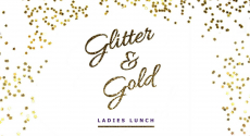 Glitter and Gold Ladies Charity Lunch