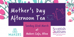 Colourful floral background with text 'Mother's Day Afternoon Tea - Sunday 22nd March at Maker's Cafe, Alloa'